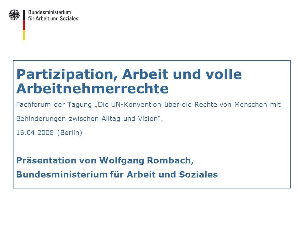 Partizipation, Arbeit und volle Arbeitnehmerrechte Fachforum der Tagung Die UN-Konvention über die Rechte von Menschen mit Behinderungen zwischen Allt