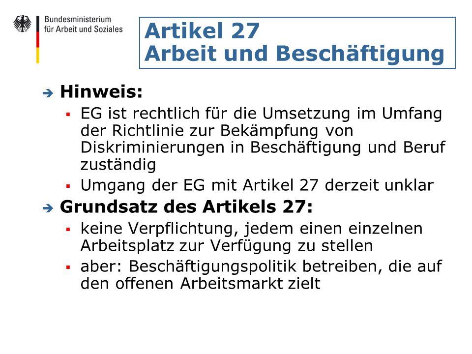 Artikel 27 Arbeit und Beschäftigung è Hinweis: EG ist rechtlich für die Umsetzung im Umfang der Richtlinie zur Bekämpfung von Diskriminierungen in Bes