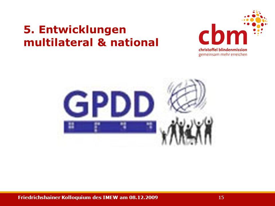 Friedrichshainer Kolloquium des IMEW am 08.12.2009 15 5. Entwicklungen multilateral & national