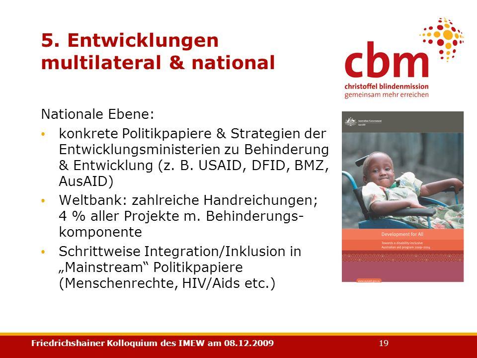 Friedrichshainer Kolloquium des IMEW am 08.12.2009 19 5. Entwicklungen multilateral & national Nationale Ebene: konkrete Politikpapiere & Strategien d