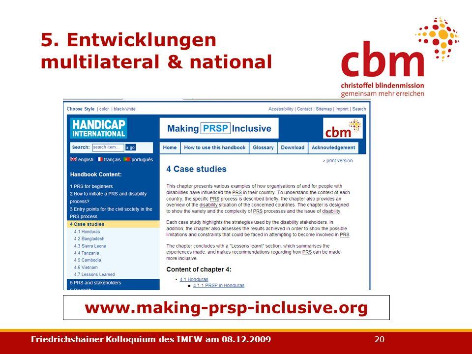 Friedrichshainer Kolloquium des IMEW am 08.12.2009 20 5. Entwicklungen multilateral & national www.making-prsp-inclusive.org