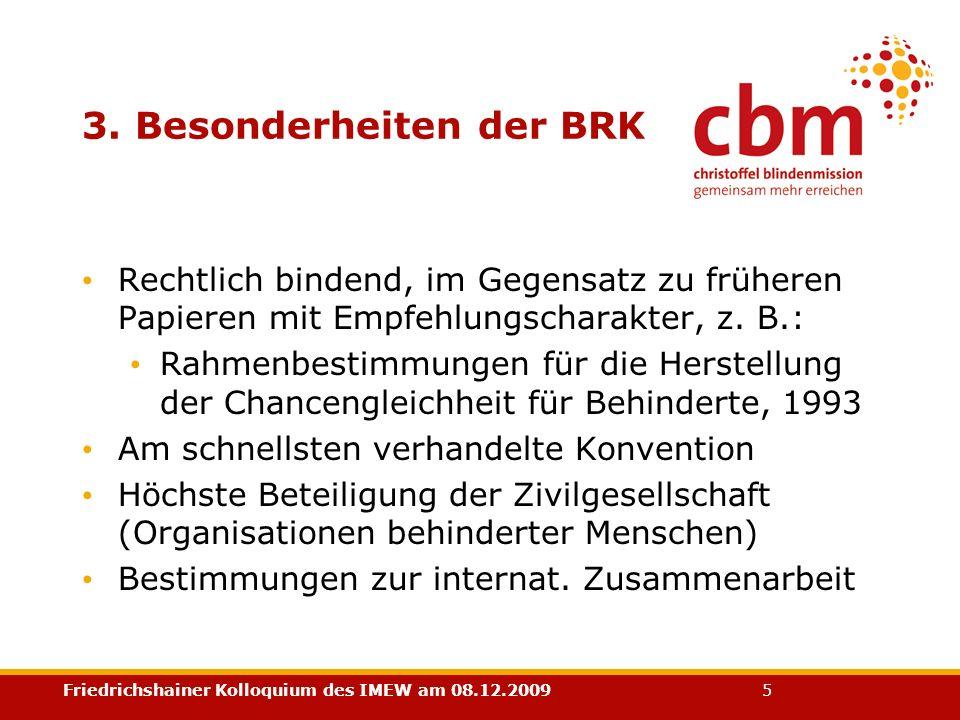 Friedrichshainer Kolloquium des IMEW am 08.12.2009 5 3. Besonderheiten der BRK Rechtlich bindend, im Gegensatz zu früheren Papieren mit Empfehlungscha