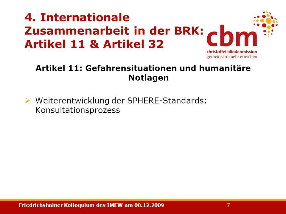 Friedrichshainer Kolloquium des IMEW am 08.12.2009 7 4. Internationale Zusammenarbeit in der BRK: Artikel 11 & Artikel 32 Artikel 11: Gefahrensituatio
