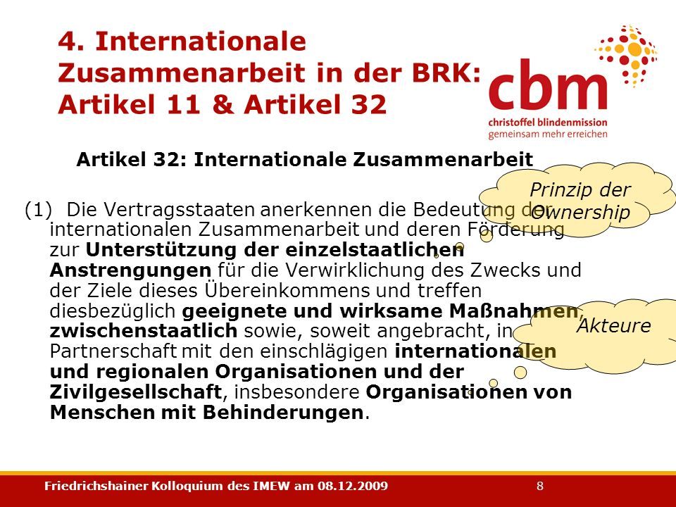 Friedrichshainer Kolloquium des IMEW am 08.12.2009 8 4. Internationale Zusammenarbeit in der BRK: Artikel 11 & Artikel 32 Artikel 32: Internationale Z