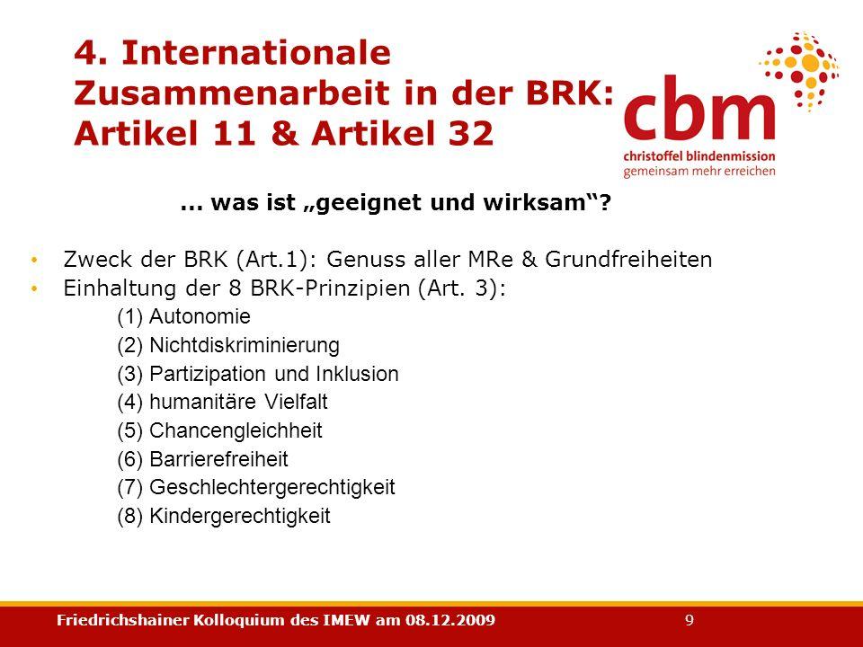 Friedrichshainer Kolloquium des IMEW am 08.12.2009 9 4. Internationale Zusammenarbeit in der BRK: Artikel 11 & Artikel 32... was ist geeignet und wirk