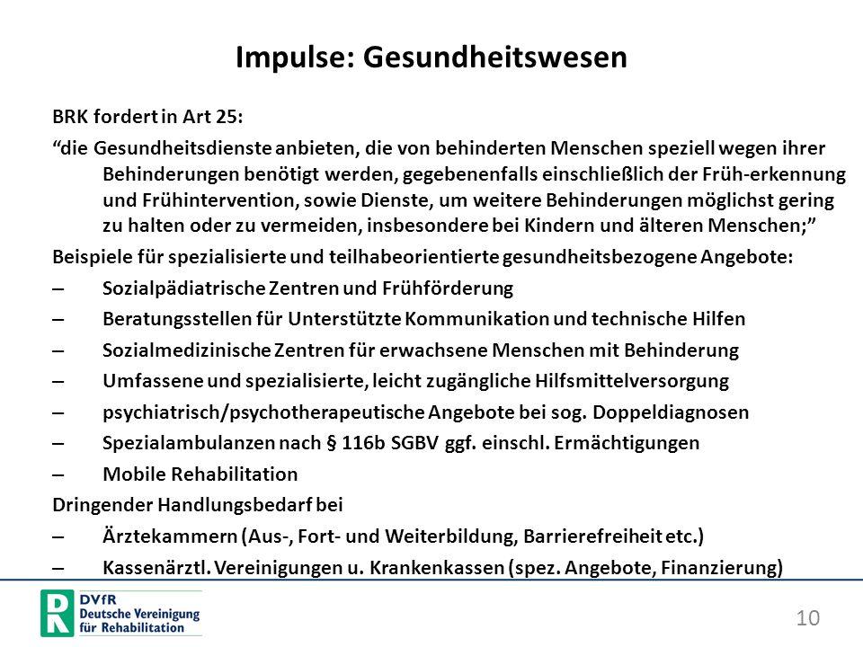 Impulse: Gesundheitswesen BRK fordert in Art 25: die Gesundheitsdienste anbieten, die von behinderten Menschen speziell wegen ihrer Behinderungen benö