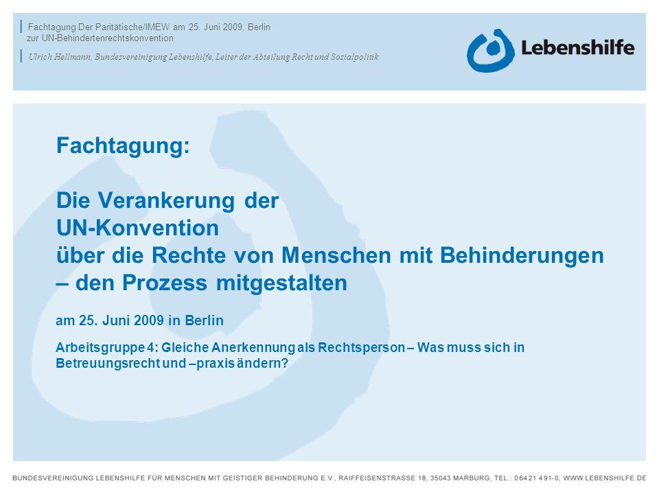 | Fachtagung Der Paritätische/IMEW am 25. Juni 2009, Berlin zur UN-Behindertenrechtskonvention | Ulrich Hellmann, Bundesvereinigung Lebenshilfe, Leite