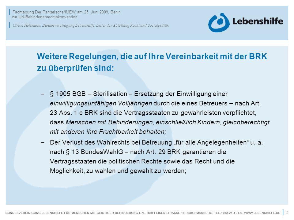 11 | | Fachtagung Der Paritätische/IMEW am 25. Juni 2009, Berlin zur UN-Behindertenrechtskonvention | Ulrich Hellmann, Bundesvereinigung Lebenshilfe,