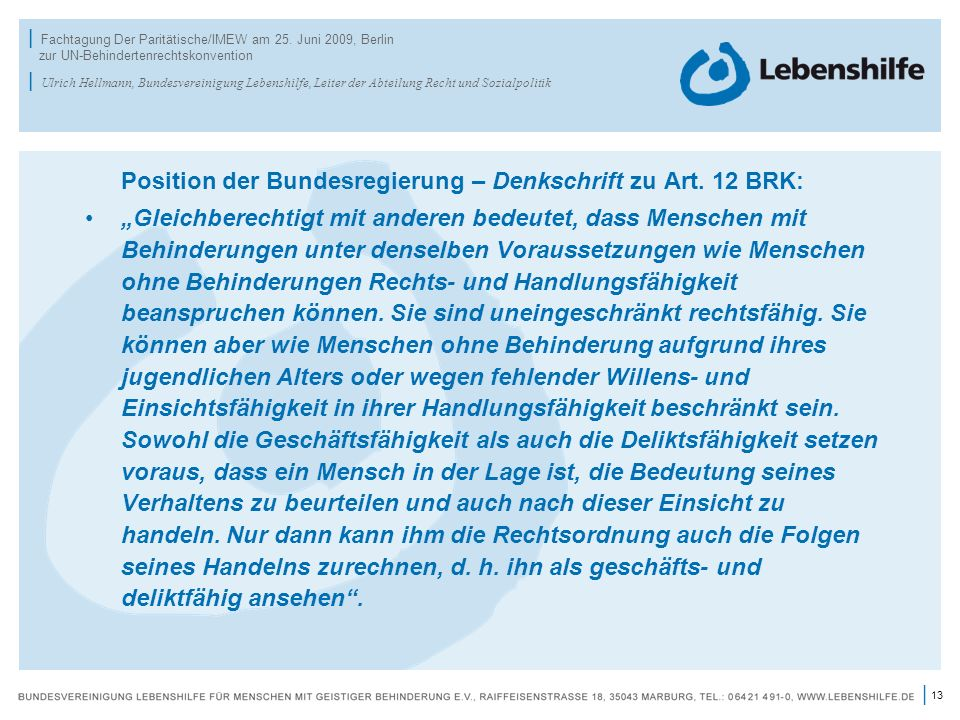 13 | | Fachtagung Der Paritätische/IMEW am 25. Juni 2009, Berlin zur UN-Behindertenrechtskonvention | Ulrich Hellmann, Bundesvereinigung Lebenshilfe,