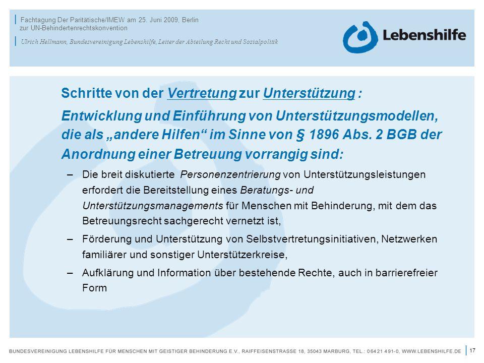 17 | | Fachtagung Der Paritätische/IMEW am 25. Juni 2009, Berlin zur UN-Behindertenrechtskonvention | Ulrich Hellmann, Bundesvereinigung Lebenshilfe,