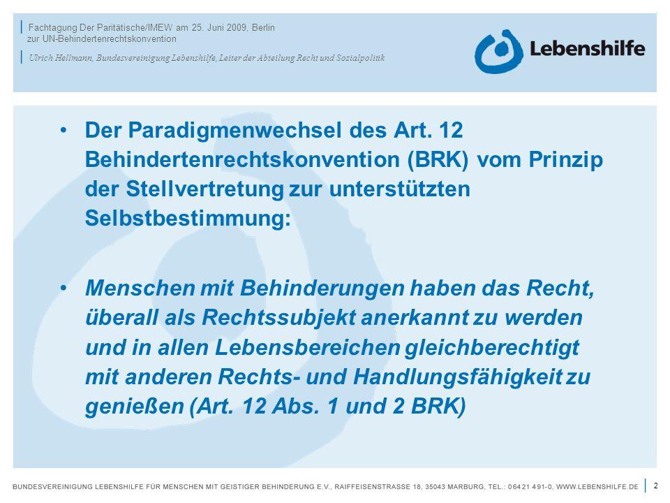 2 | | Fachtagung Der Paritätische/IMEW am 25. Juni 2009, Berlin zur UN-Behindertenrechtskonvention | Ulrich Hellmann, Bundesvereinigung Lebenshilfe, L