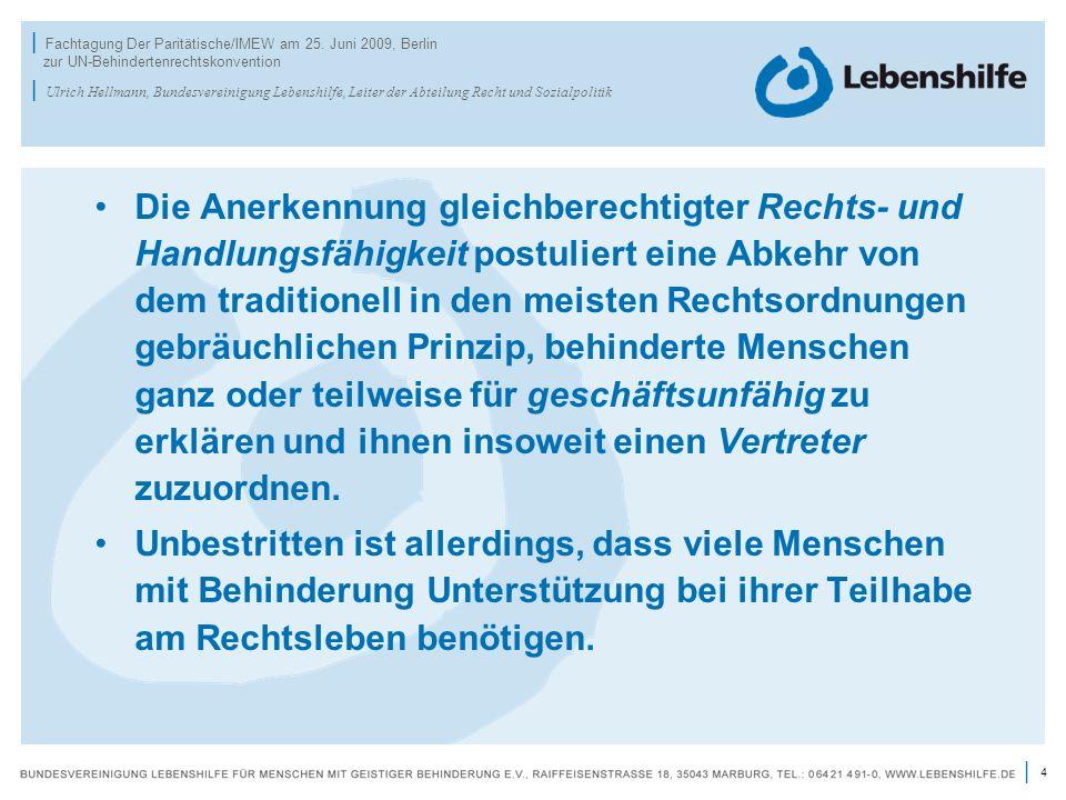 4 | | Fachtagung Der Paritätische/IMEW am 25. Juni 2009, Berlin zur UN-Behindertenrechtskonvention | Ulrich Hellmann, Bundesvereinigung Lebenshilfe, L