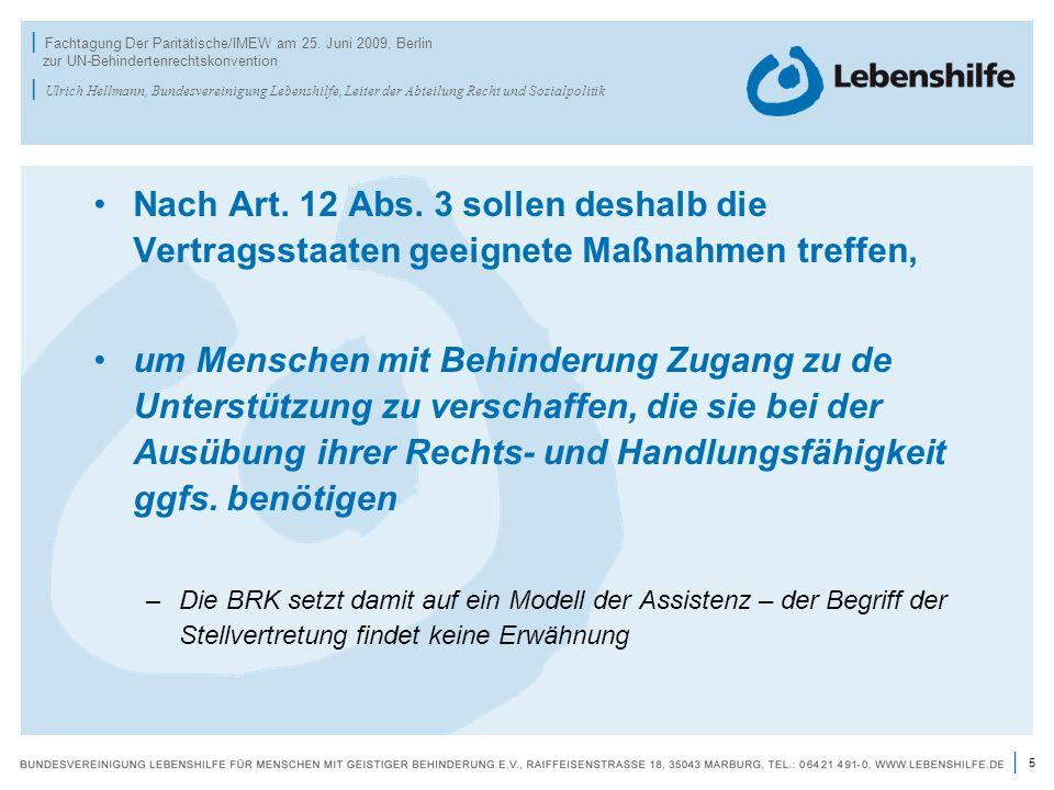 5 | | Fachtagung Der Paritätische/IMEW am 25. Juni 2009, Berlin zur UN-Behindertenrechtskonvention | Ulrich Hellmann, Bundesvereinigung Lebenshilfe, L