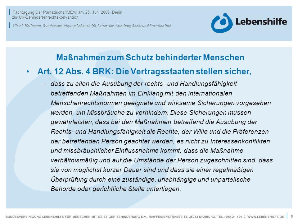 6 | | Fachtagung Der Paritätische/IMEW am 25. Juni 2009, Berlin zur UN-Behindertenrechtskonvention | Ulrich Hellmann, Bundesvereinigung Lebenshilfe, L