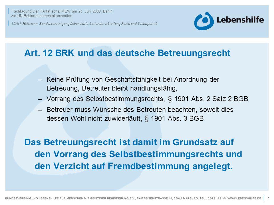 7 | | Fachtagung Der Paritätische/IMEW am 25. Juni 2009, Berlin zur UN-Behindertenrechtskonvention | Ulrich Hellmann, Bundesvereinigung Lebenshilfe, L
