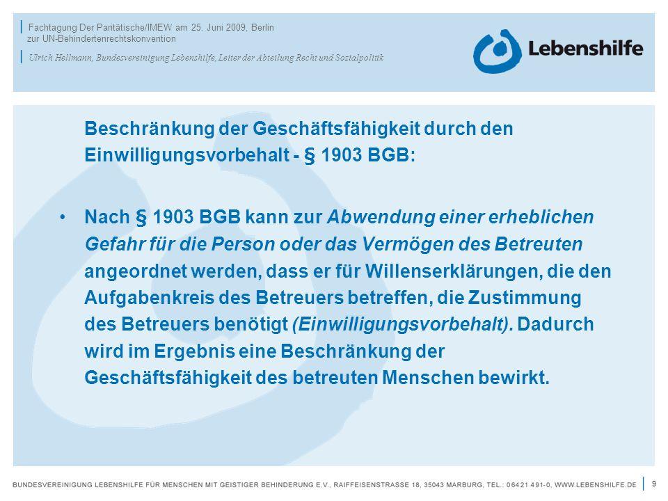 9 | | Fachtagung Der Paritätische/IMEW am 25. Juni 2009, Berlin zur UN-Behindertenrechtskonvention | Ulrich Hellmann, Bundesvereinigung Lebenshilfe, L