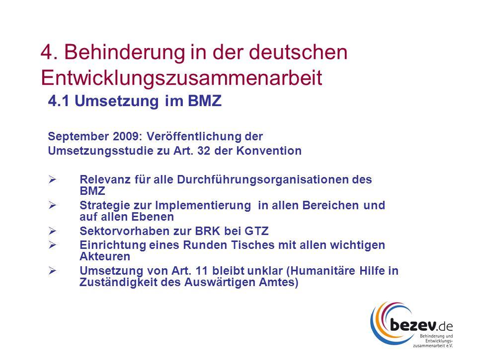4. Behinderung in der deutschen Entwicklungszusammenarbeit 4.1 Umsetzung im BMZ September 2009: Veröffentlichung der Umsetzungsstudie zu Art. 32 der K