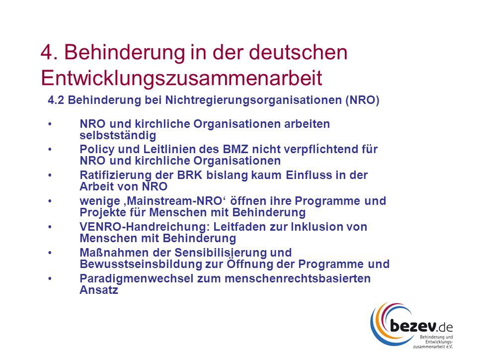 4. Behinderung in der deutschen Entwicklungszusammenarbeit 4.2 Behinderung bei Nichtregierungsorganisationen (NRO) NRO und kirchliche Organisationen a