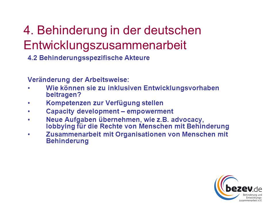4. Behinderung in der deutschen Entwicklungszusammenarbeit 4.2 Behinderungsspezifische Akteure Veränderung der Arbeitsweise: Wie können sie zu inklusi