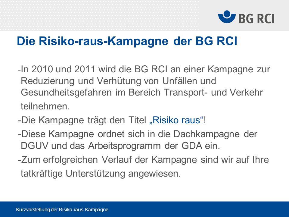 Kurzvorstellung der Risiko-raus-Kampagne - In 2010 und 2011 wird die BG RCI an einer Kampagne zur Reduzierung und Verhütung von Unfällen und Gesundhei