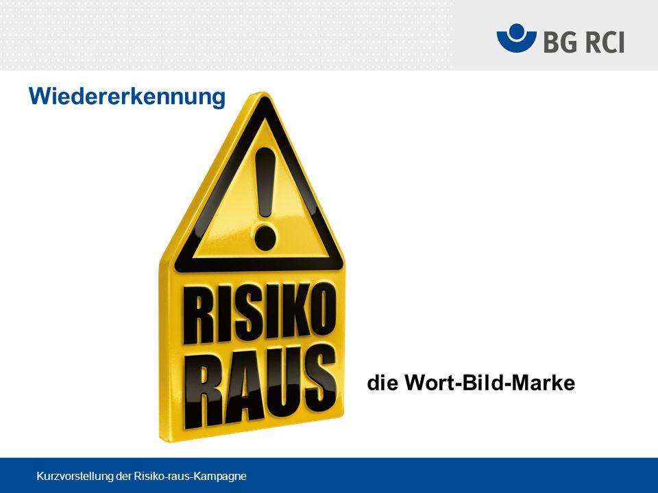 Kurzvorstellung der Risiko-raus-Kampagne Wiedererkennung die Wort-Bild-Marke