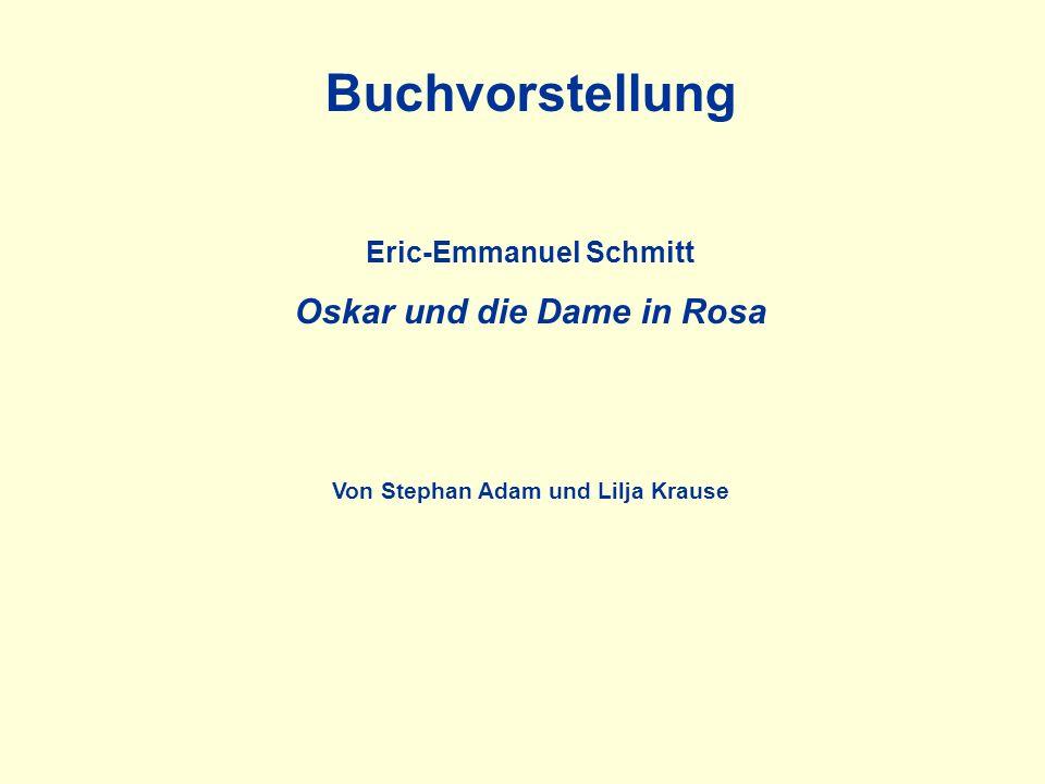 Buchvorstellung Eric-Emmanuel Schmitt Oskar und die Dame in Rosa Von Stephan Adam und Lilja Krause