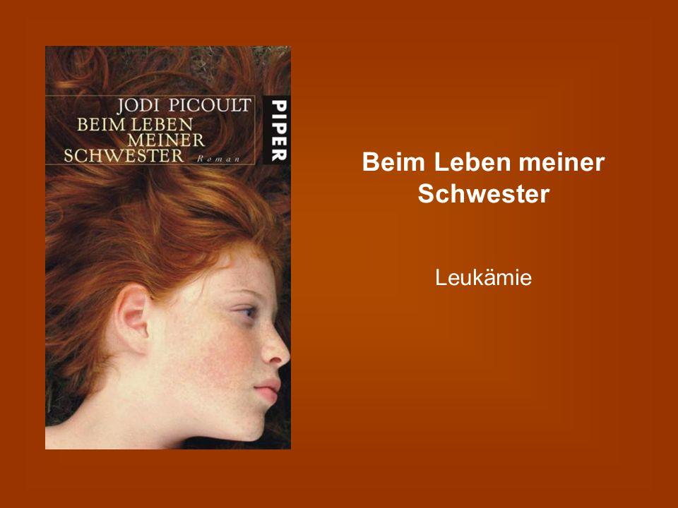 Buch Übersicht Titel:Beim Leben meiner Schwester Autor: Jodi Picoult Thema:Der Wunsch der eigene Herr zu sein / Leukämie Erscheinungs- jahr: 2004 ISBN: 9 783492 247962 Kosten: ca.
