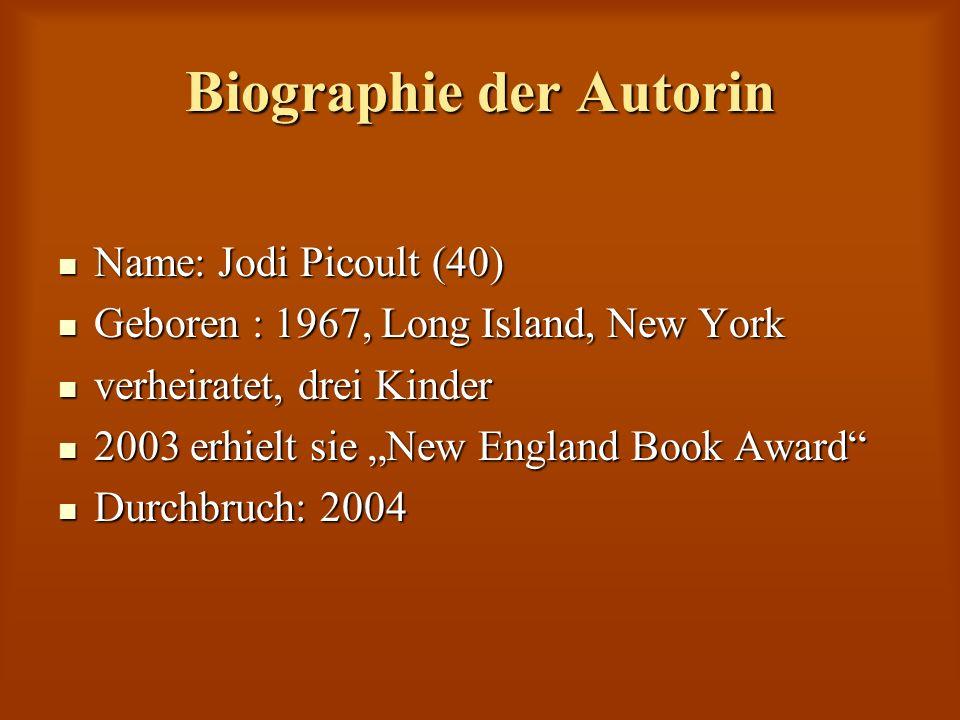 Biographie der Autorin Name: Jodi Picoult (40) Name: Jodi Picoult (40) Geboren : 1967, Long Island, New York Geboren : 1967, Long Island, New York ver