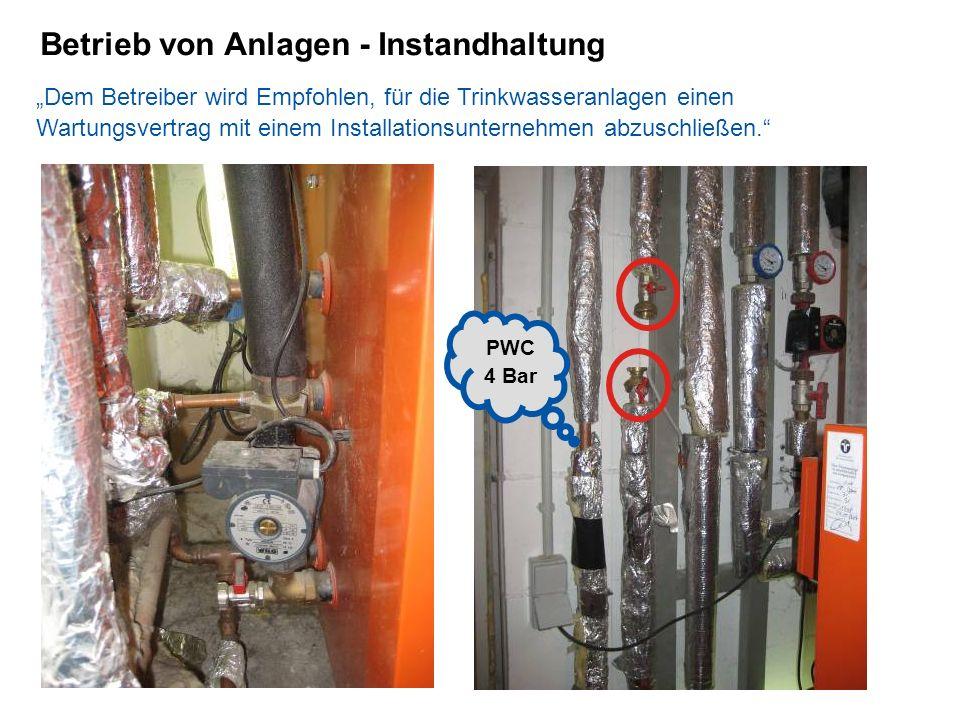 Betrieb von Anlagen - Instandhaltung Dem Betreiber wird Empfohlen, für die Trinkwasseranlagen einen Wartungsvertrag mit einem Installationsunternehmen
