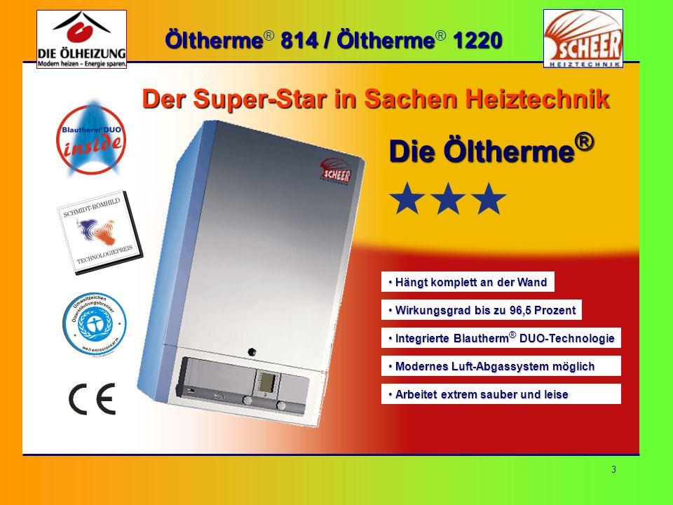 4 Öltherme 814 / Öltherme 1220 Öltherme ® 814 / Öltherme ® 1220 Kleines Format, riesige Leistung...