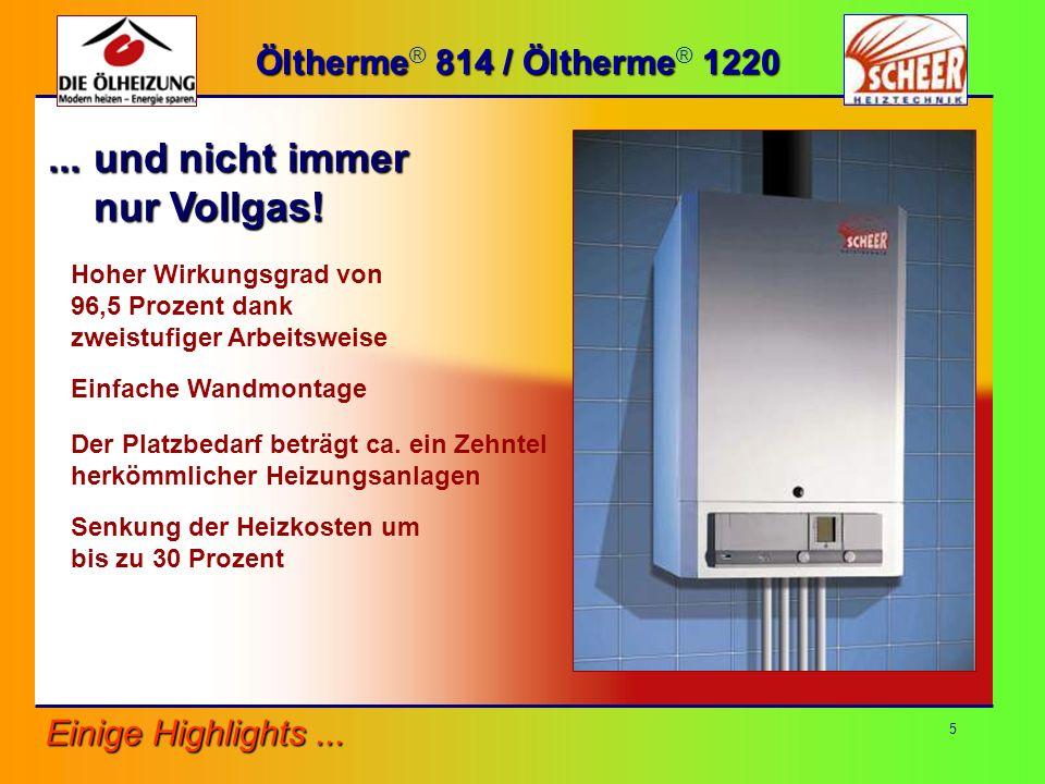 16 Öltherme 814 / Öltherme 1220 Öltherme ® 814 / Öltherme ® 1220 Die Regelung - Anwendungsbeispiele Doppelhaus mit üblicher Heiz- und Brauchwasseranlage