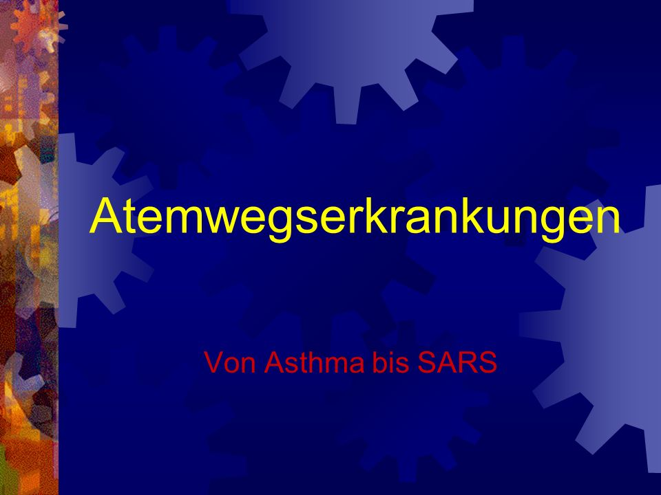 Atemwegserkrankungen Von Asthma bis SARS
