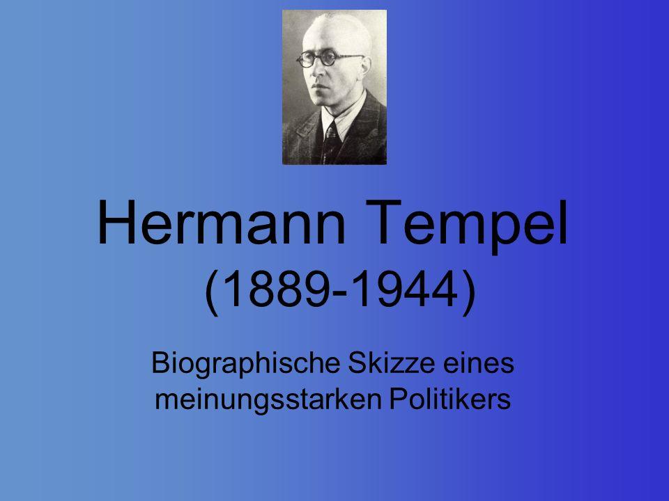 Hermann Tempel (1889-1944) Biographische Skizze eines meinungsstarken Politikers