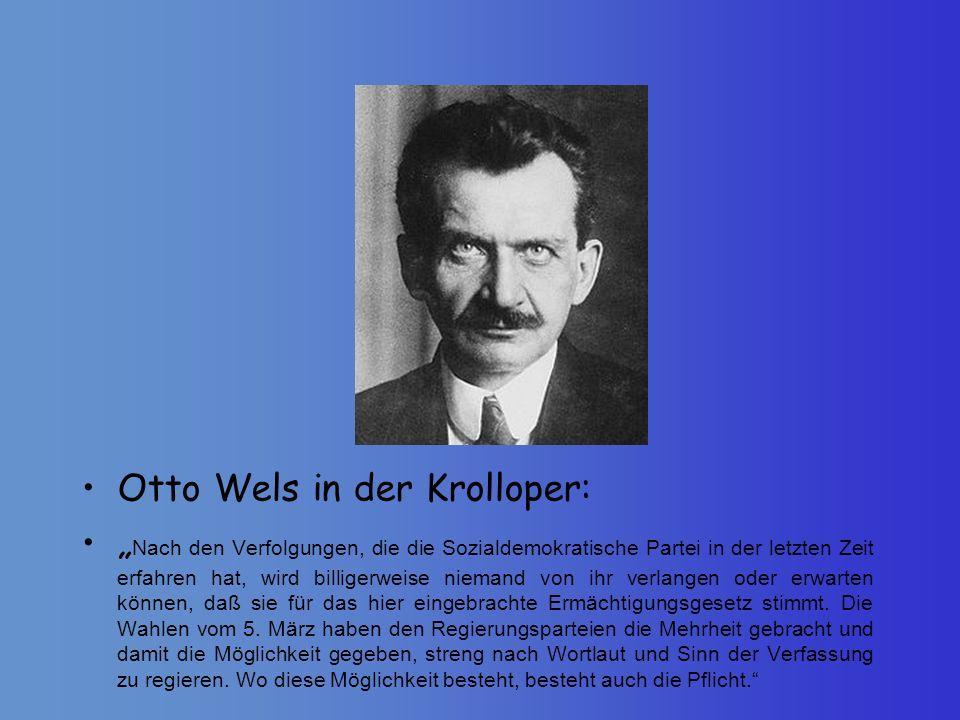 Otto Wels in der Krolloper: Nach den Verfolgungen, die die Sozialdemokratische Partei in der letzten Zeit erfahren hat, wird billigerweise niemand von