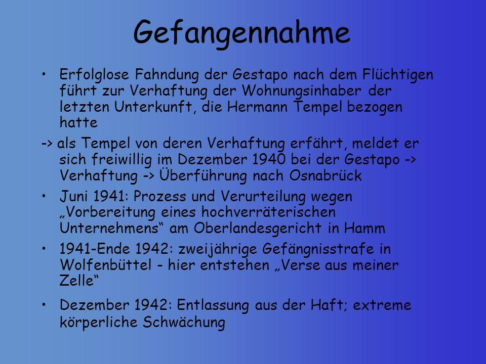 Gefangennahme Erfolglose Fahndung der Gestapo nach dem Flüchtigen führt zur Verhaftung der Wohnungsinhaber der letzten Unterkunft, die Hermann Tempel