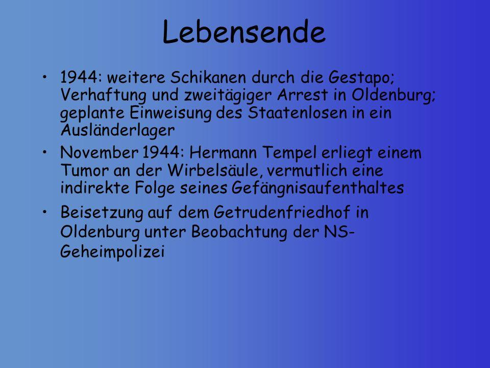 Lebensende 1944: weitere Schikanen durch die Gestapo; Verhaftung und zweitägiger Arrest in Oldenburg; geplante Einweisung des Staatenlosen in ein Ausl