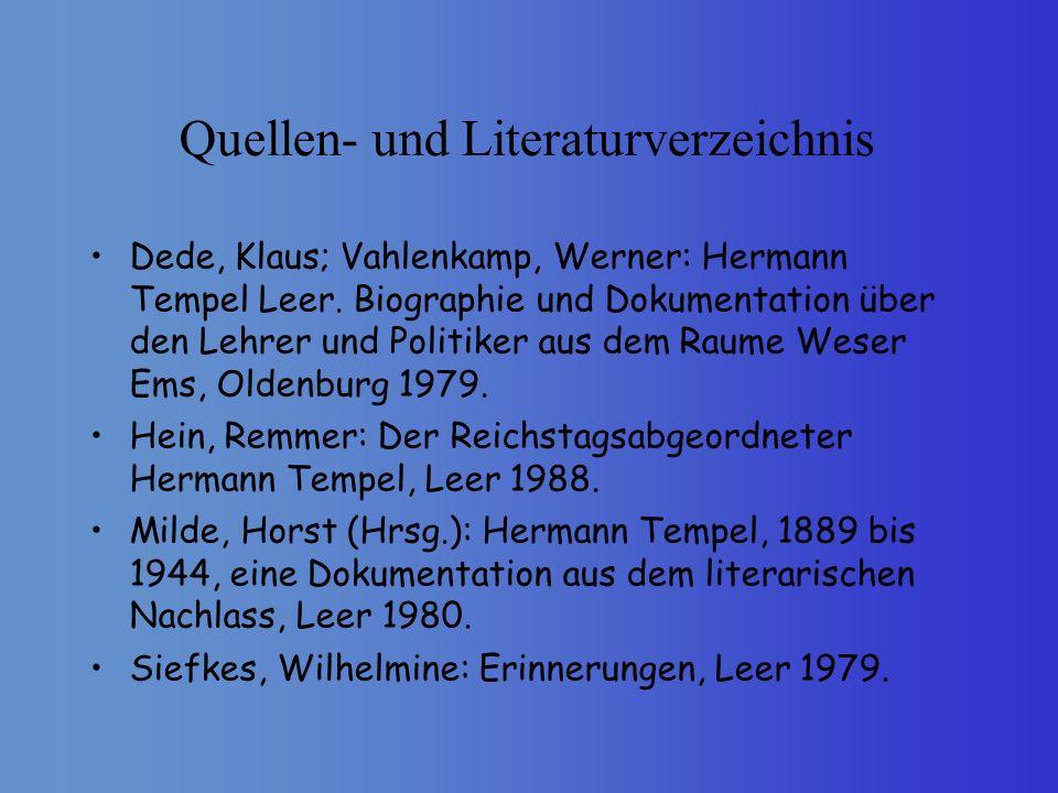 Quellen- und Literaturverzeichnis Dede, Klaus; Vahlenkamp, Werner: Hermann Tempel Leer. Biographie und Dokumentation über den Lehrer und Politiker aus