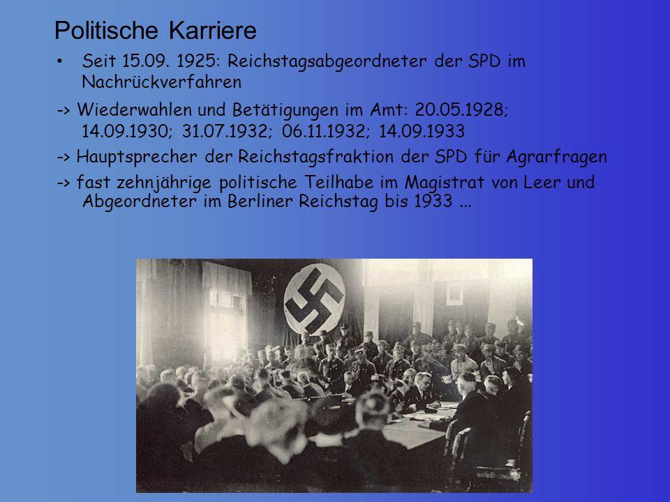 Politische Karriere Seit 15.09. 1925: Reichstagsabgeordneter der SPD im Nachrückverfahren -> Wiederwahlen und Betätigungen im Amt: 20.05.1928; 14.09.1
