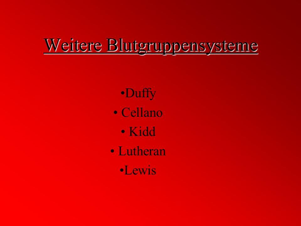 Weitere Blutgruppensysteme Duffy Cellano Kidd Lutheran Lewis