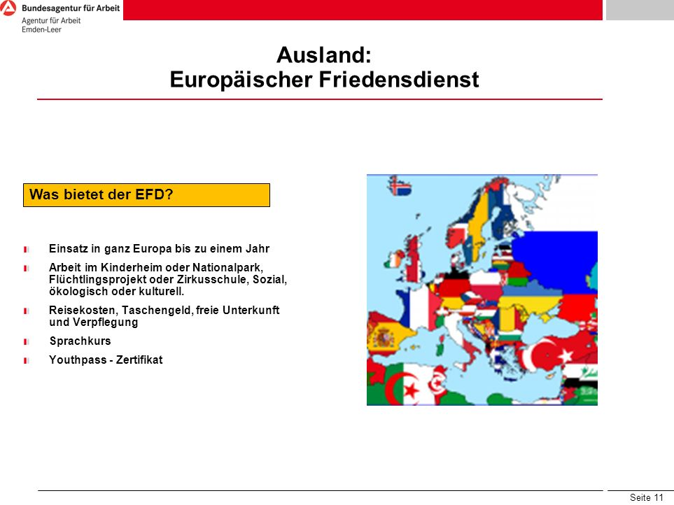 Seite 11 Ausland: Europäischer Friedensdienst Was bietet der EFD? Einsatz in ganz Europa bis zu einem Jahr Arbeit im Kinderheim oder Nationalpark, Flü