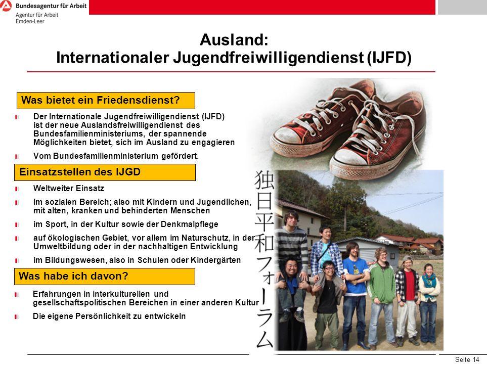 Seite 14 Ausland: Internationaler Jugendfreiwilligendienst (IJFD) Was bietet ein Friedensdienst.