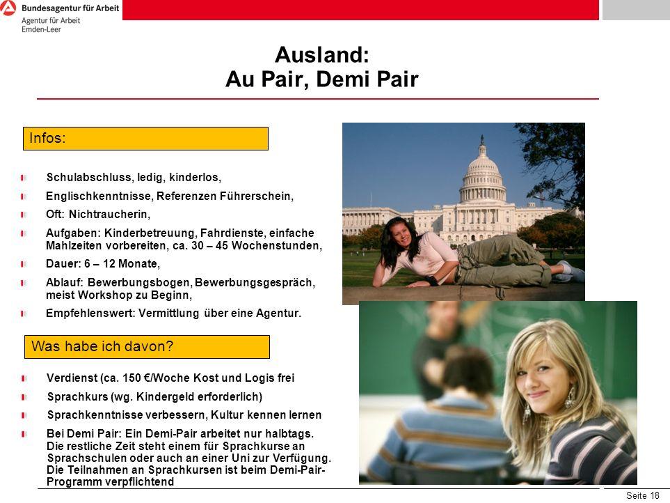 Seite 18 Ausland: Au Pair, Demi Pair Infos: Schulabschluss, ledig, kinderlos, Englischkenntnisse, Referenzen Führerschein, Oft: Nichtraucherin, Aufgab