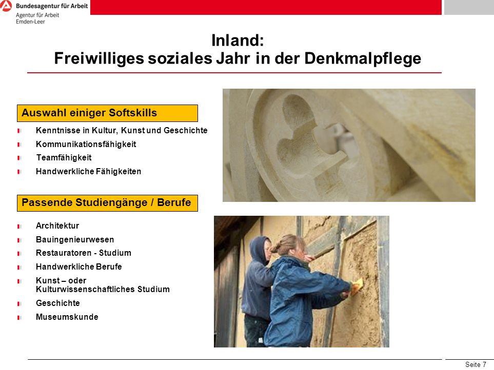 Seite 7 Inland: Freiwilliges soziales Jahr in der Denkmalpflege Auswahl einiger Softskills Kenntnisse in Kultur, Kunst und Geschichte Kommunikationsfä