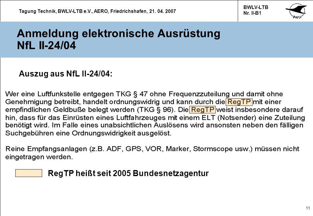 Tagung Technik, BWLV-LTB e.V., AERO, Friedrichshafen, 21. 04. 2007 BWLV-LTB Nr. II-B1 11 Anmeldung elektronische Ausrüstung NfL II-24/04 Auszug aus Nf