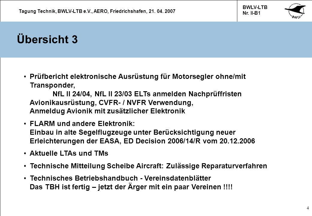 Tagung Technik, BWLV-LTB e.V., AERO, Friedrichshafen, 21. 04. 2007 BWLV-LTB Nr. II-B1 4 Übersicht 3 Prüfbericht elektronische Ausrüstung für Motorsegl