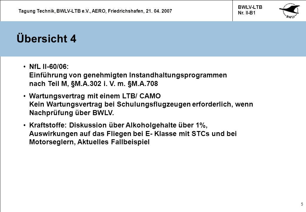 Tagung Technik, BWLV-LTB e.V., AERO, Friedrichshafen, 21. 04. 2007 BWLV-LTB Nr. II-B1 5 Übersicht 4 NfL II-60/06: Einführung von genehmigten Instandha