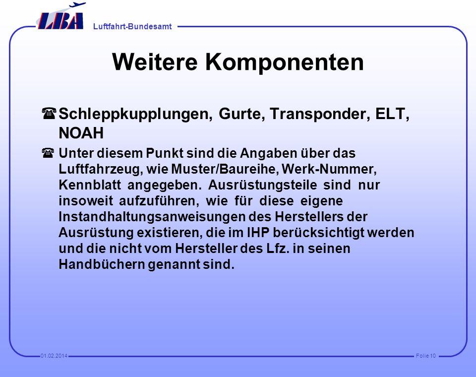 Luftfahrt-Bundesamt Folie 901.02.2014 Ausrüstung gefordert nach CS-22 Nice to have Ausrüstung gefordert nach CS-22 Ausrüstung nach FSAV Spielzeug Darf