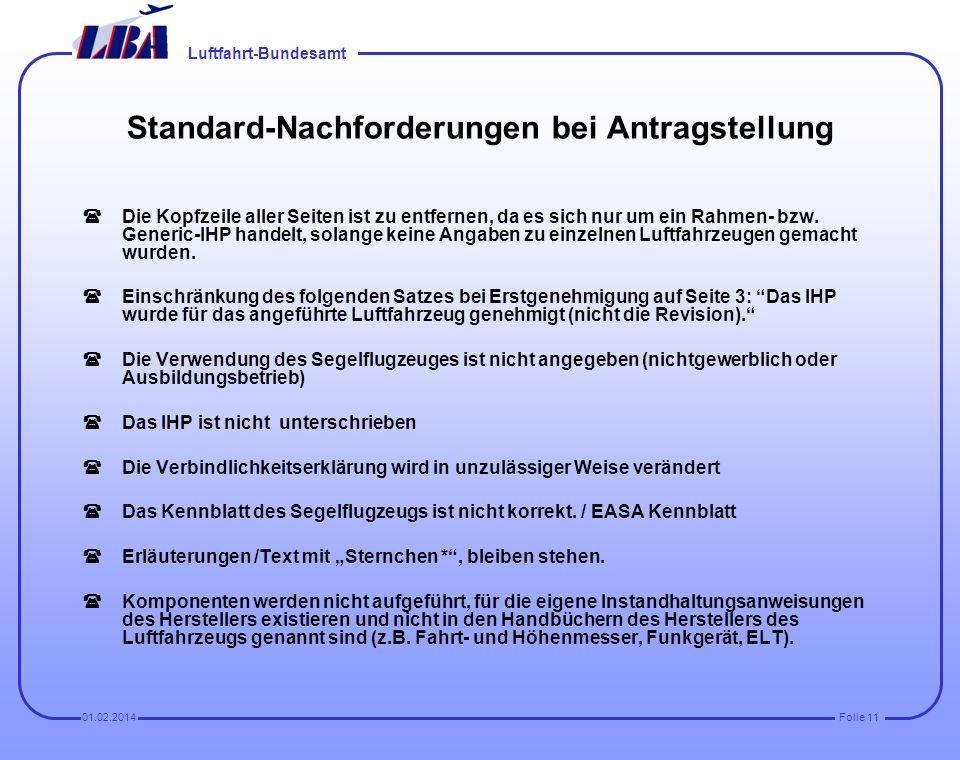 Luftfahrt-Bundesamt Folie 1001.02.2014 Weitere Komponenten (Schleppkupplungen, Gurte, Transponder, ELT, NOAH (Unter diesem Punkt sind die Angaben über