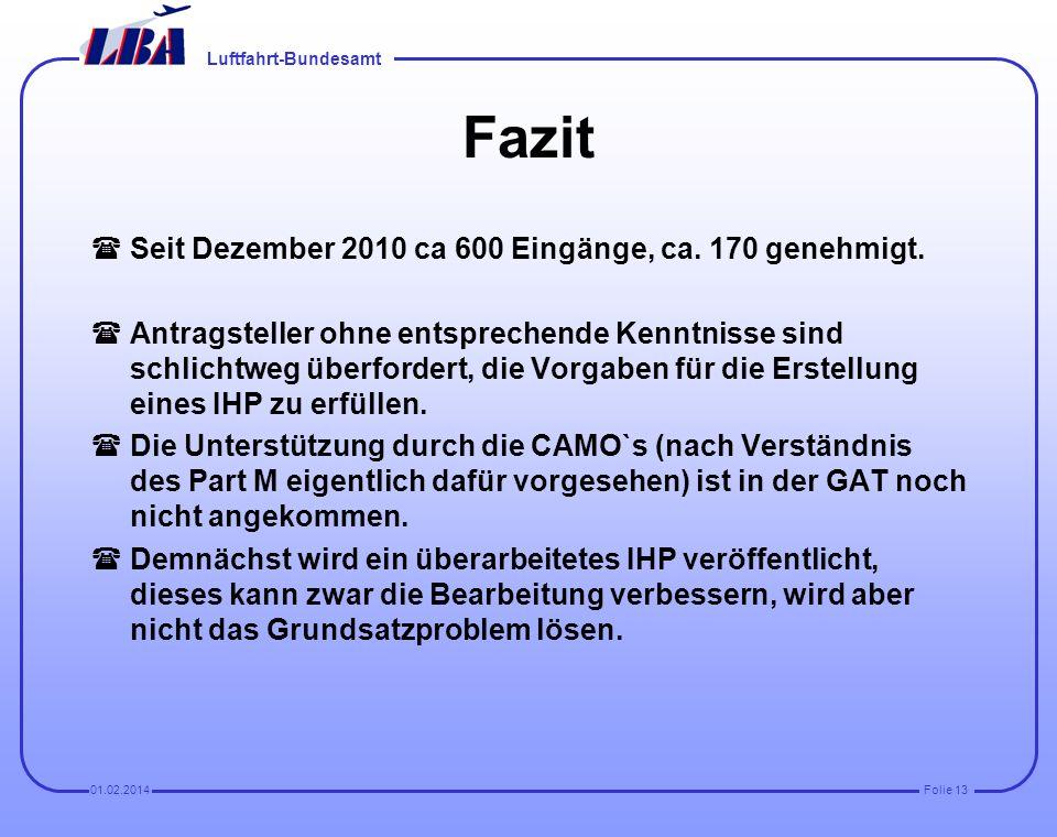 Luftfahrt-Bundesamt Folie 1201.02.2014 Standard-Nachforderungen bei Antragstellung (aktuelle Revisionsstände der Unterlagen werden nicht angegeben (Es