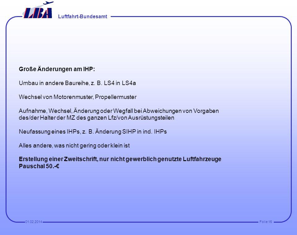 Luftfahrt-Bundesamt Folie 1401.02.2014 Gebühren seit 01.09.2011 Genehmigung oder Änderung eines Instandhaltungsprogramms Gebührenrahmen 100 bis 2.000